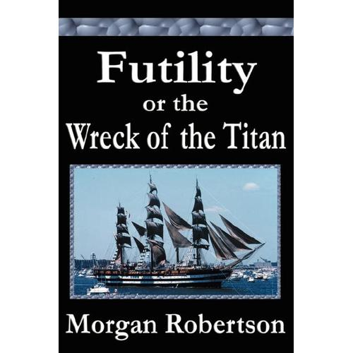A book written several years before the sinking of the Titanic that has several similarities to the sinking of the mighty ship.