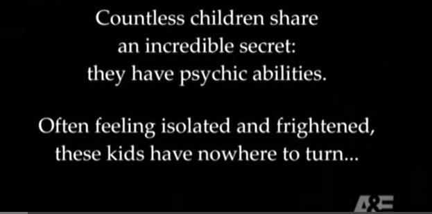 Psychic Kids: Children of the Paranormal is a paranormal television series broadcast on the A&E television network.