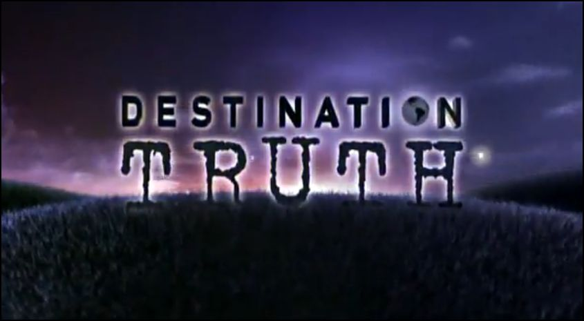 Destination Truth is a weekly American paranormal reality television series that premiered on June 6, 2007, on Syfy.
