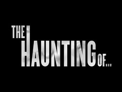 The Haunting Of is an American documentary television series that premiered on October 27, 2012.